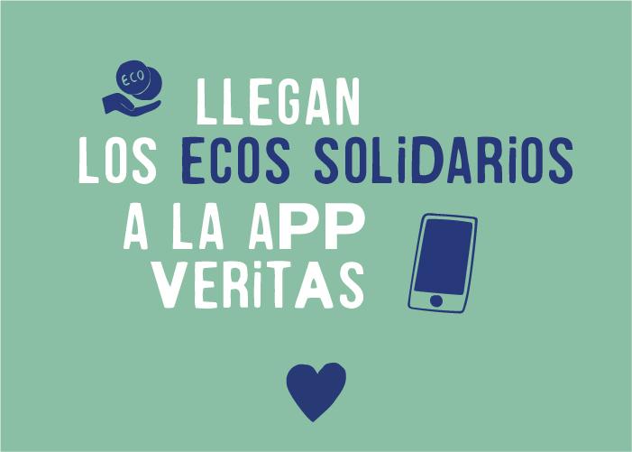 ¡Llegan los ecos solidarios a la app Veritas!